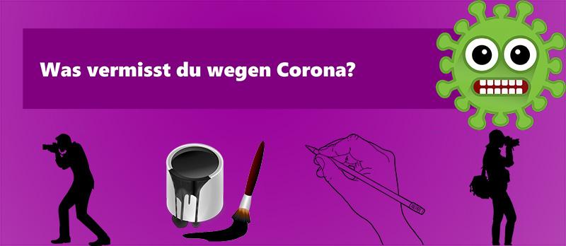 Was vermisst du wegen Corona? Macht mit bei unserer Bildercollage!